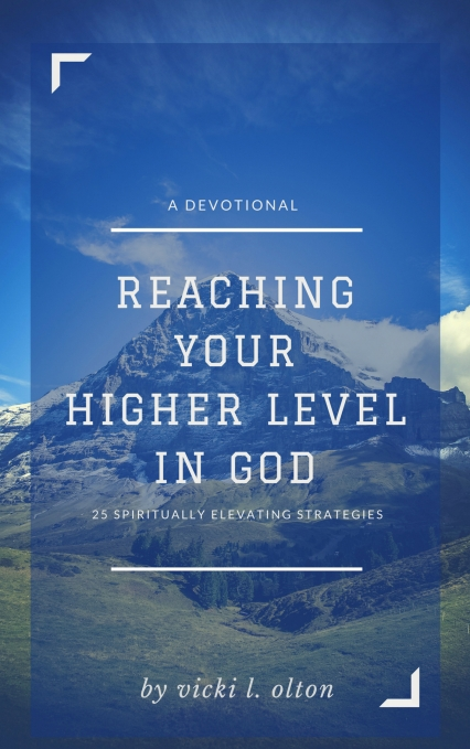 REACHING YOUR HIGHER LEVEL IN GOD.jpg